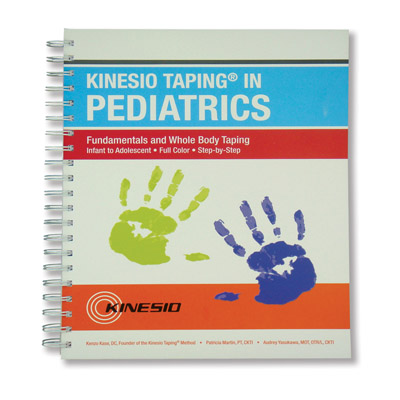 Kinesio Taping for Pediatrics, Fundamentals & Whole Body Taping Manual, 2nd Edition, W67039, Kinesiology Taping